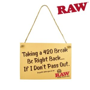"RAW CARDBOARD SIGN ""Taking a 420 Break…."""